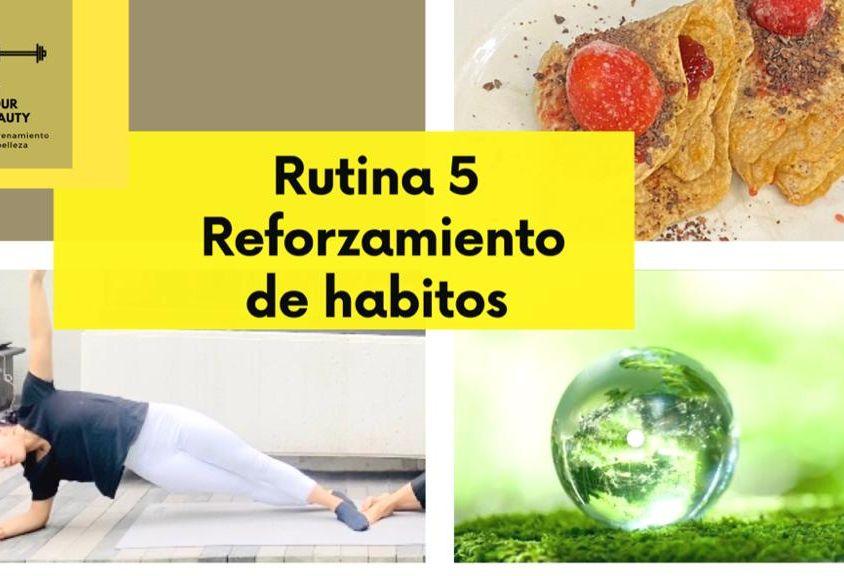 Rutina 5 reforzamiento de hábitos