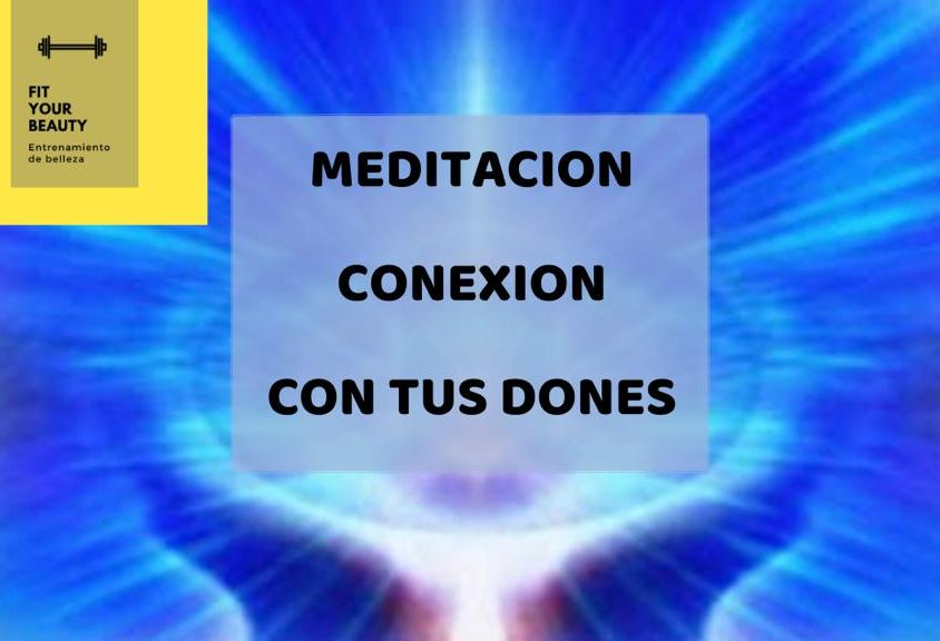 Meditación conexión con tus dones